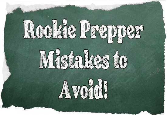 Rookie Prepper Mistakes
