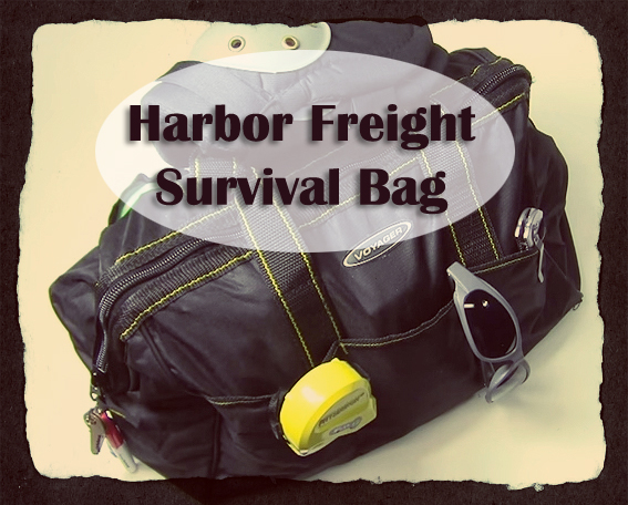 The Harbor Freight Survival Bag