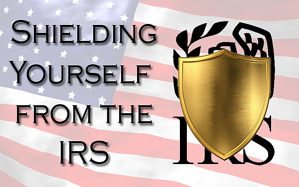 Shield Yourself From The IRS