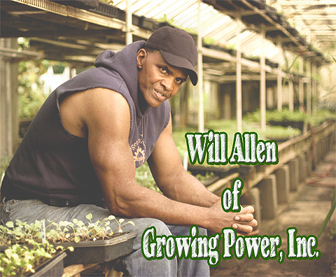 Will Allen of Growing Power
