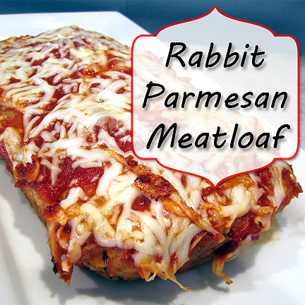 Rabbit Parmesan Meatloaf