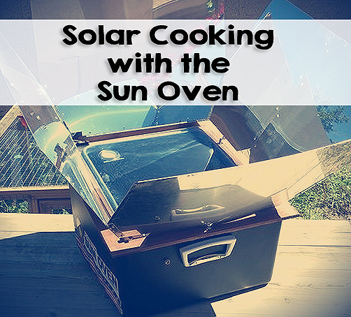 Solar Cooking in the Sun Oven