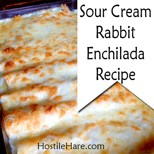 Sour Cream Rabbit Enchiladas | via HostileHare.com