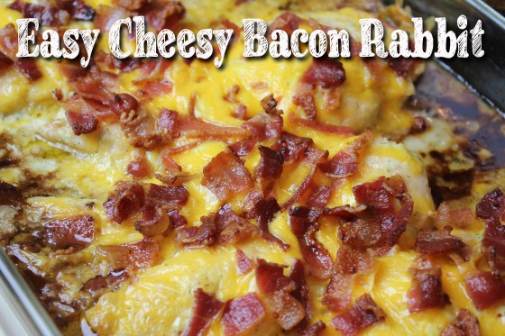 Easy Cheesy Bacon Rabbit